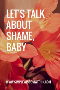 Let's Talk About Shame, Baby